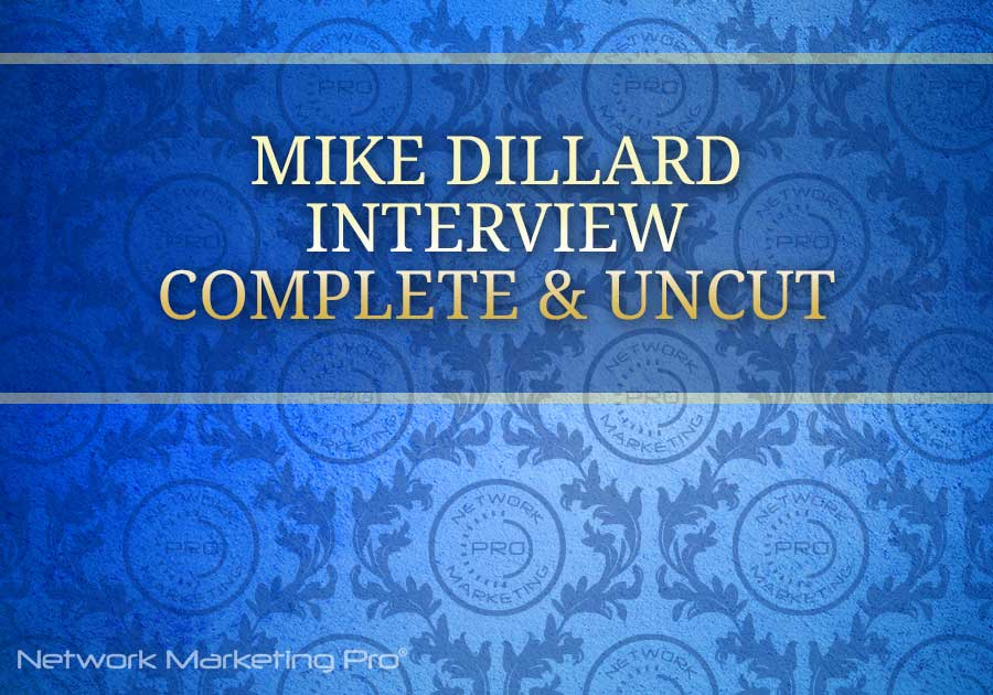 Mike Dillard Complete Interview
