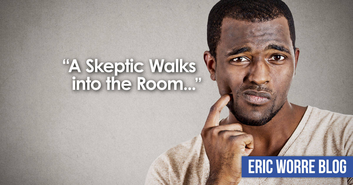 A Skeptic Walks into the Room