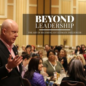 Beyond Leadership: The Art of Becoming an Ultimate Influencer