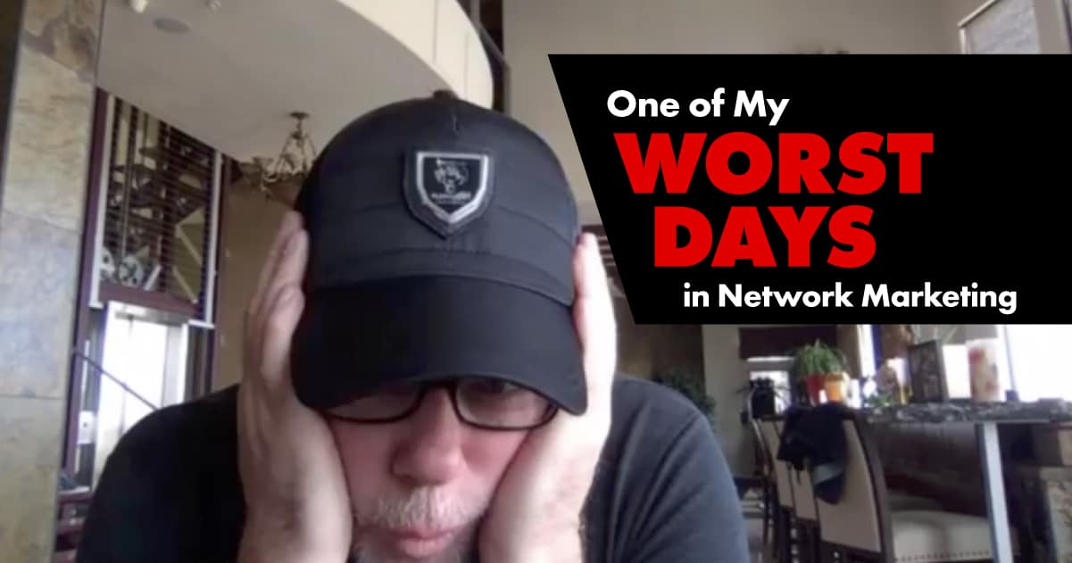 Episode-00-One of My Worst Days in Network Marketing