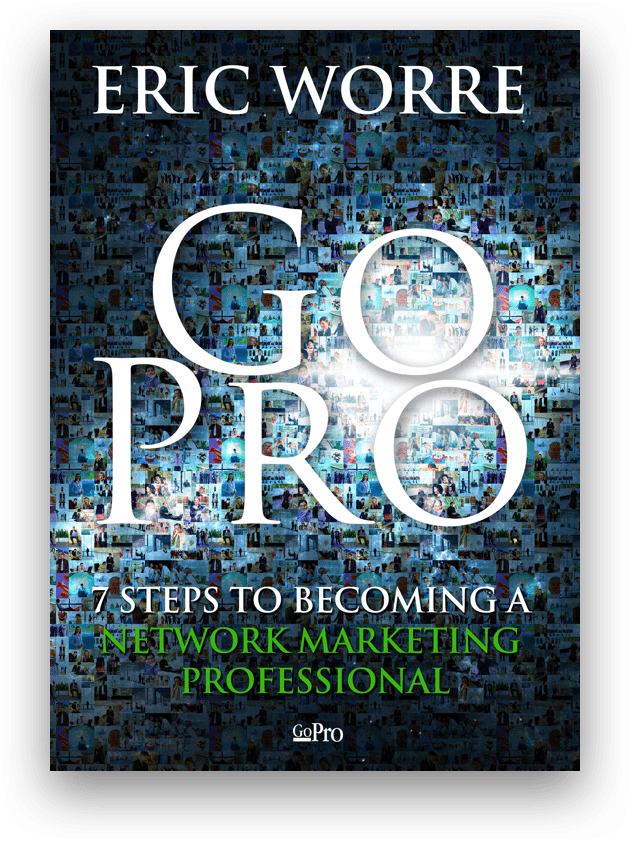 Network Marketing Pro - Eric Worre - Go Pro: 7 Steps to Becoming a