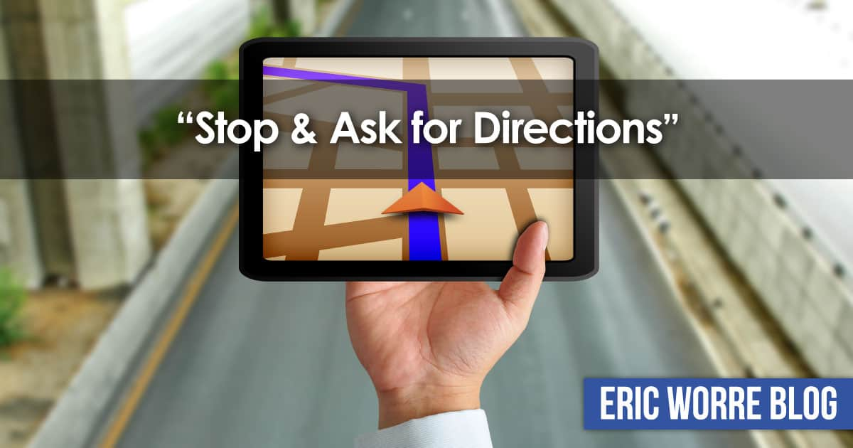 Stop and Ask for Directions