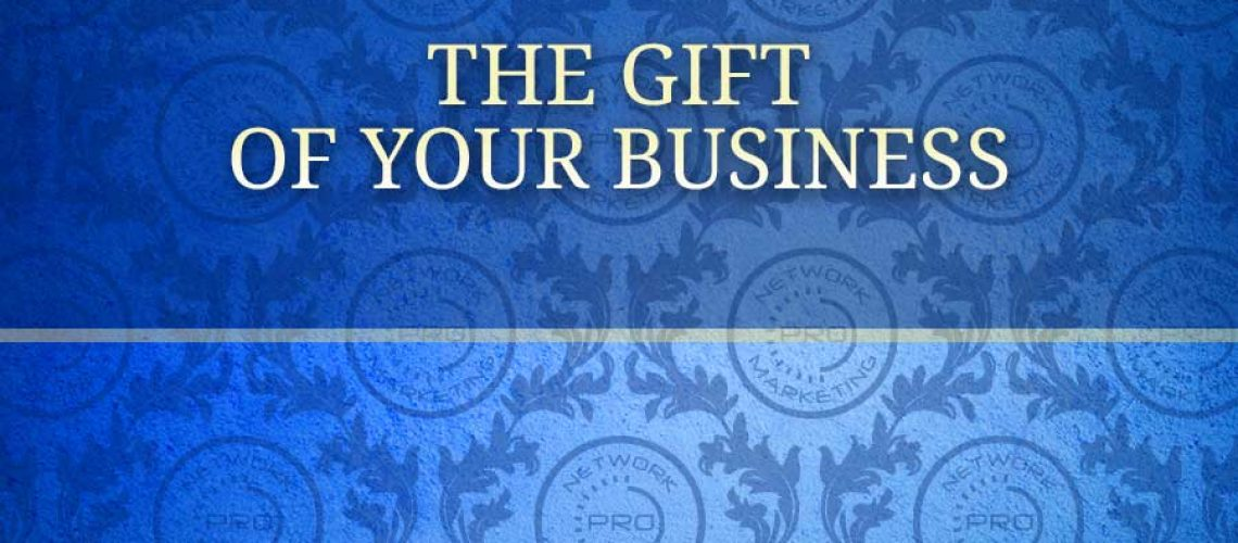 the gift of your business
