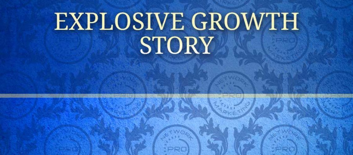 Explosive Growth Story
