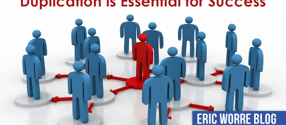 Duplication is Essential for Success in Network Marketing