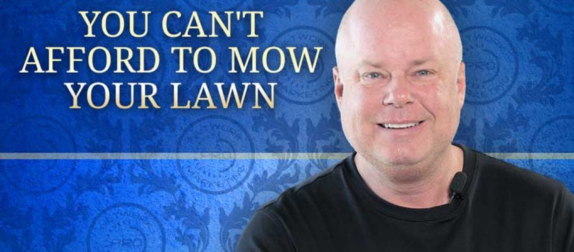 You Can't Afford to Mow Your Lawn