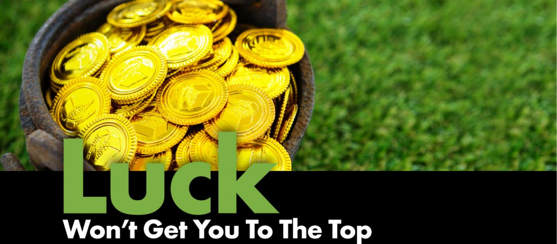 Episode-Luck Won't Get You To The Top