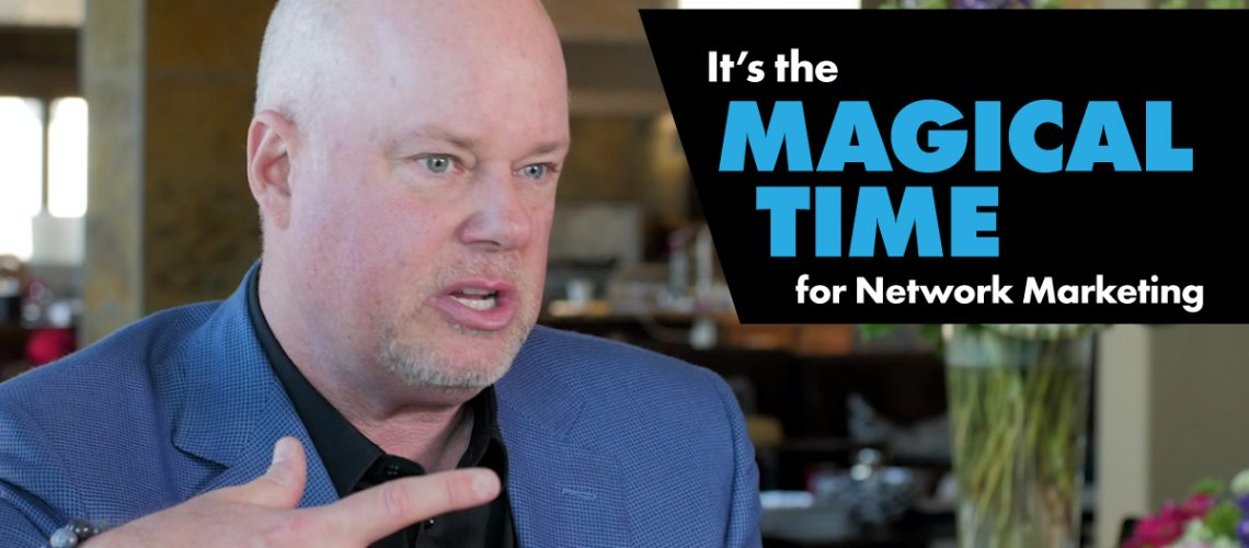 Episode-It's the Magical time for Network Marketing