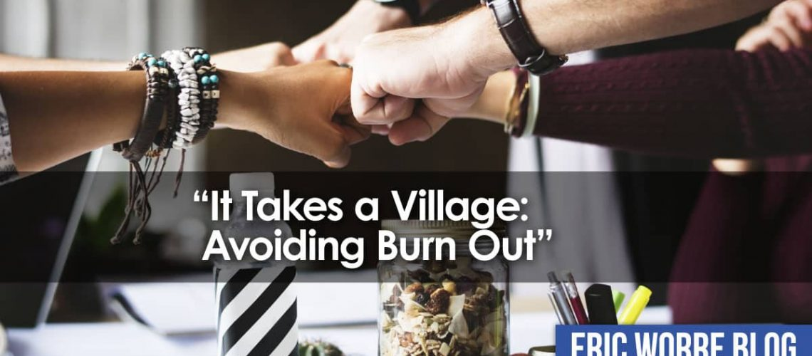 It Takes a Village_Avoiding Burn Out