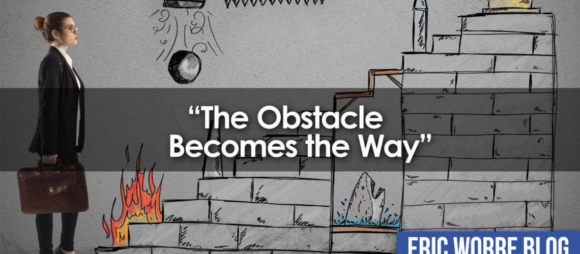 The Obstacle Becomes the Way