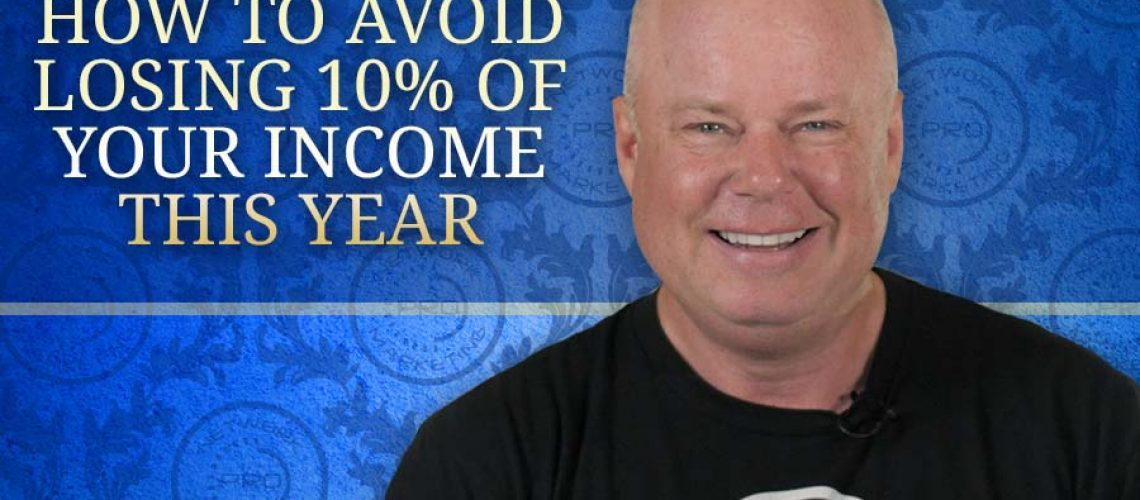 How to Avoid Losing 10% of Your Income This Year