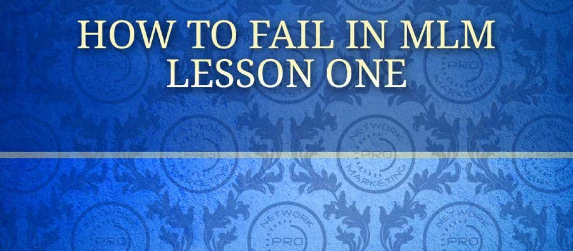 How to Fail in MLM