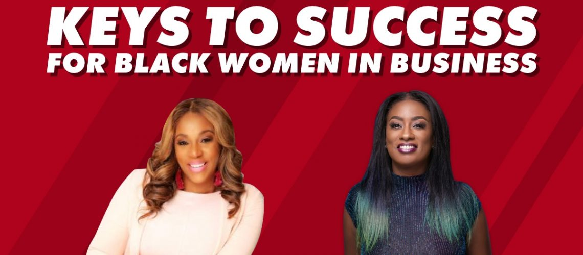 Keys to Success for Black Women in Business