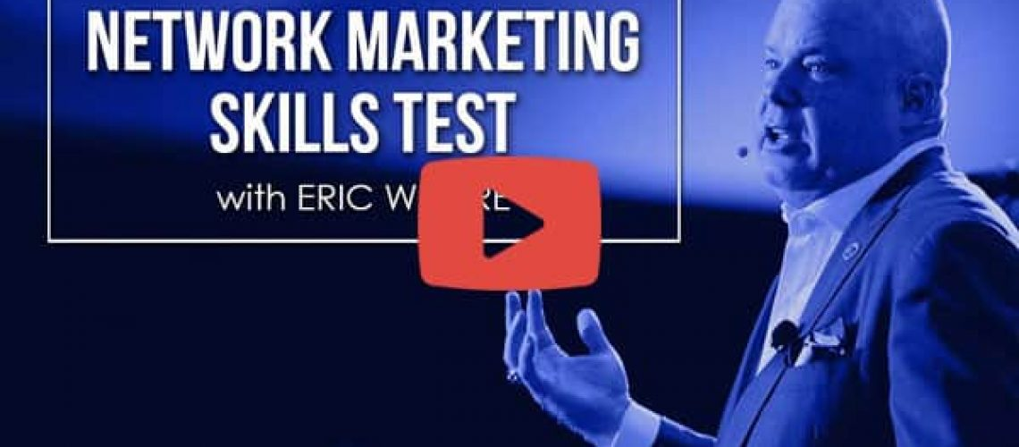 Network Marketing Pro 2017 -- Episode 4 -- Take the Networking Marketing Skills Test with Eric Worre