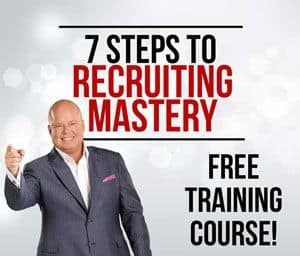 7 Steps To Recruiting Mastery- Free Training Course